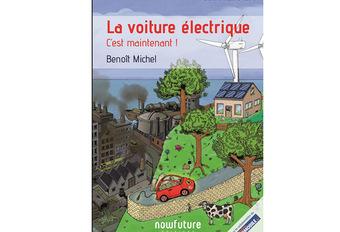La voiture électrique, c'est maintenant : un ouvrage avec le Moniteur Automobile #1
